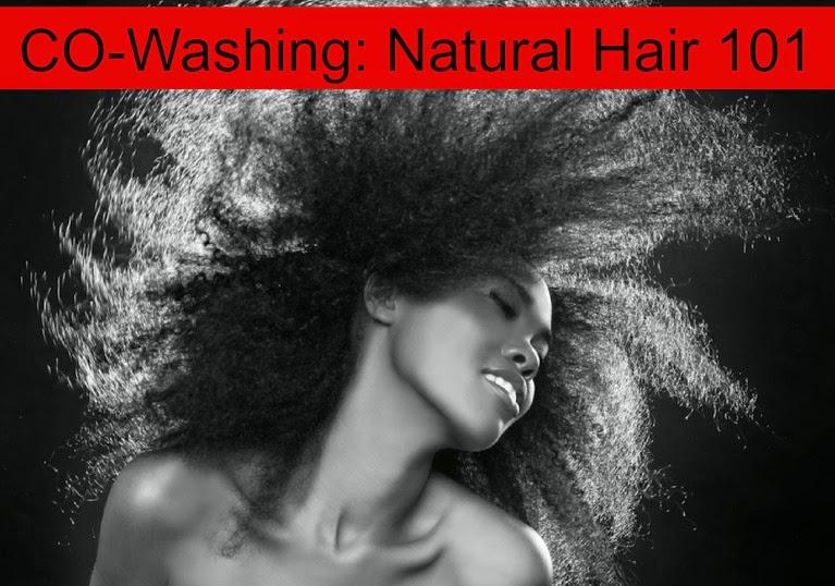 CO-Washing: Natural Hair 101