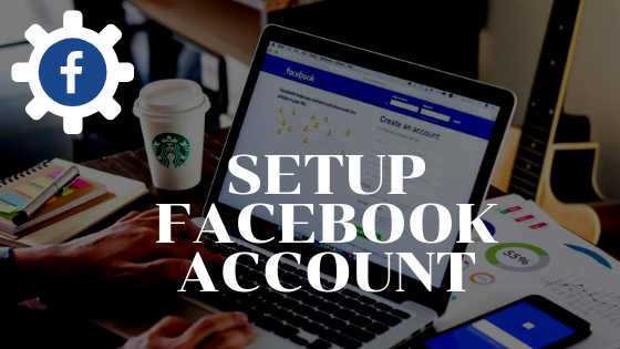 Set Up A New Facebook Account<br/>