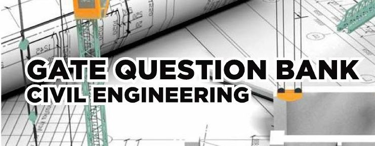 PDF] DOWNLOAD GATE QUESTION BANK CIVIL ENGINEERING THE GATE