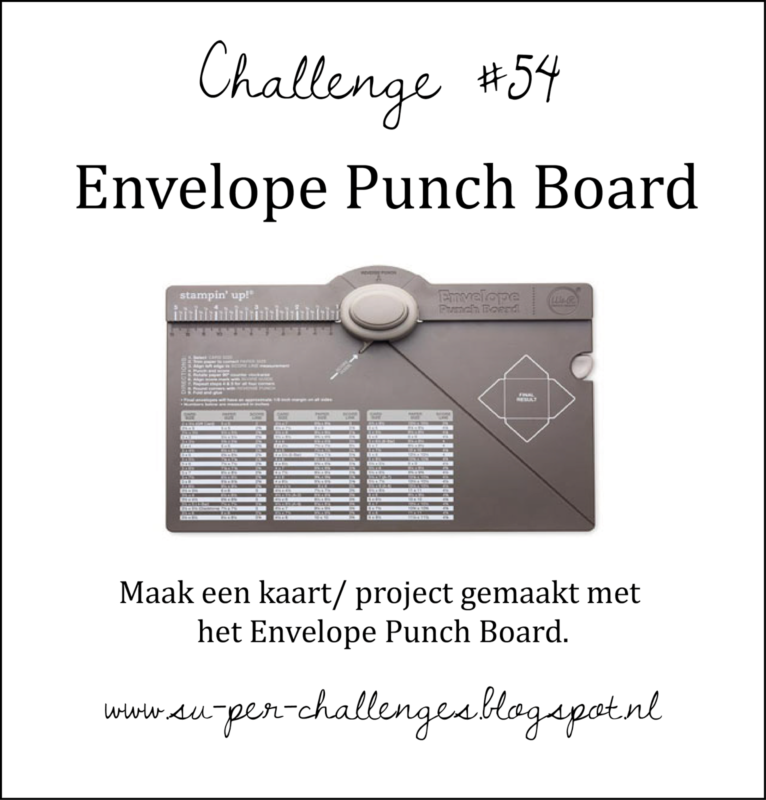 http://su-per-challenges.blogspot.nl/2014/09/challenge-54-thema-envelope-punch-board.html