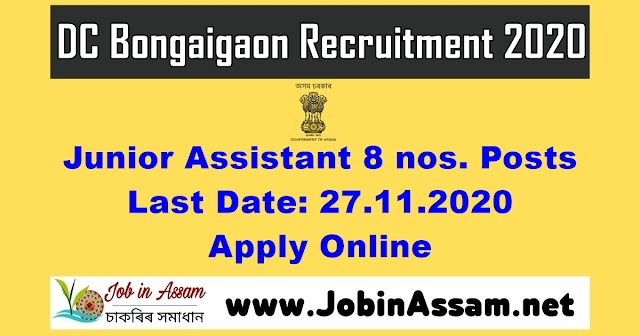 DC Office Bongaigaon Recruitment 2020 – Junior Assistant 8 Posts- Last Date: 27.11.2020 Apply Online