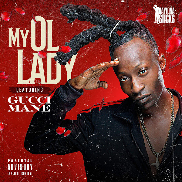 Daytona Sticks - My Ol' lady (feat. Gucci Mane) - Single Cover