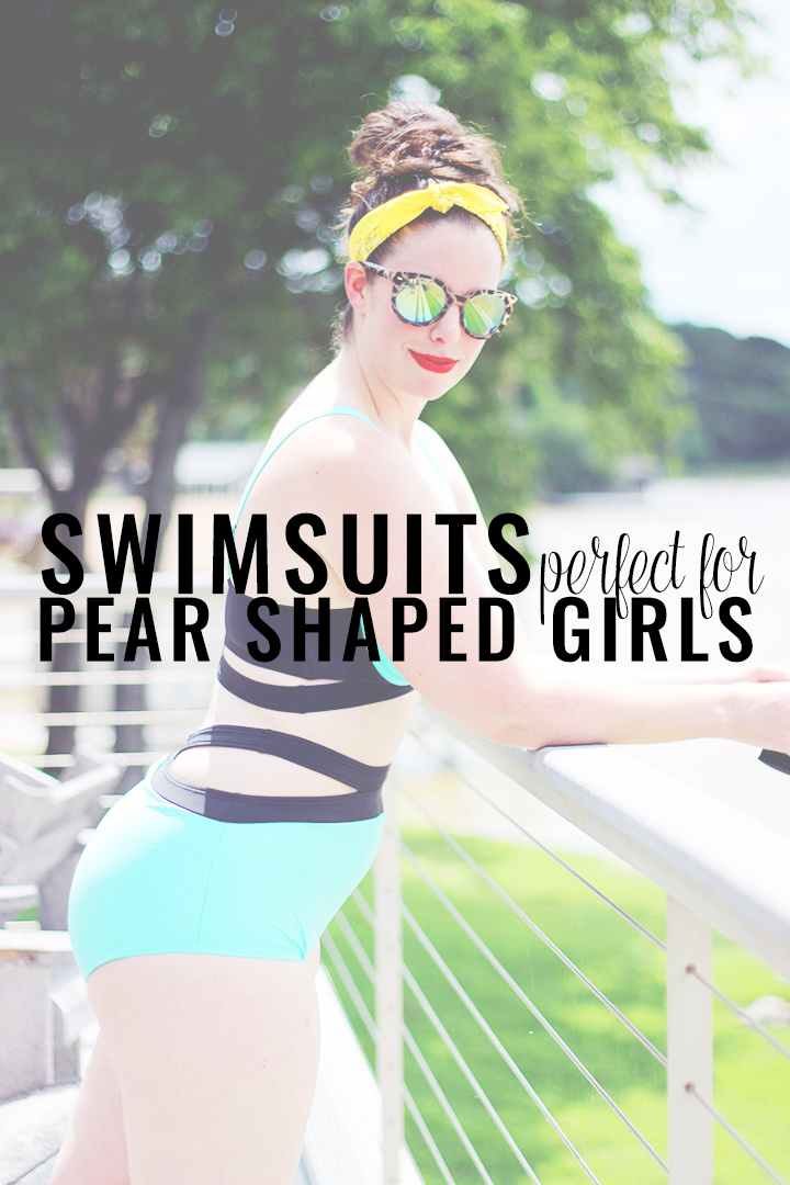 Swimsuits Perfect for Pear Shaped Girls