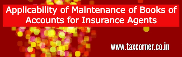 applicability-of-maintenance-of-books-of-accounts-for-insurance-agents