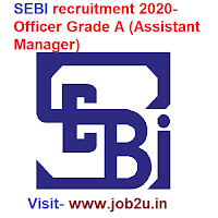 SEBI recruitment 2020, Officer Grade A (Assistant Manager)