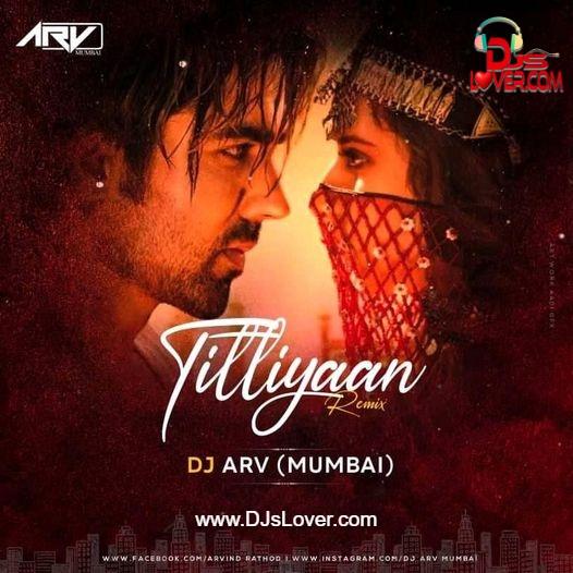 Titliyaan Remix DJ ARV Mumbai