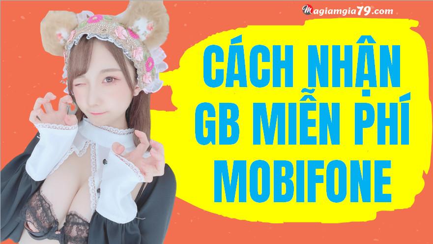 Cách nhận GB miễn phí MobiFone,  Nhận data miễn phí MobiFone