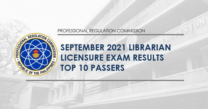 TOP 10 PASSERS: September 2021 Librarian board exam results