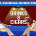 A Pairing Guide for Drinks and Cigars #infographic