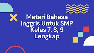 materi bahasa inggris smp kurikulum2013