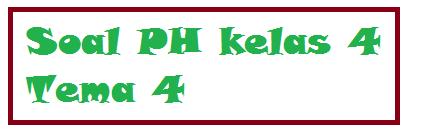 gambar soal PH kelas 4 tema 4