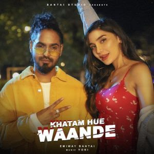 Khatam Hue Waande – Emiway Bantai (2020)