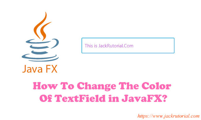 How To Change The Color Of TextField in JavaFX?