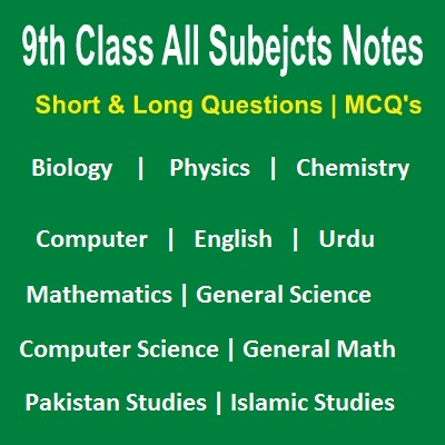 9th Class All Subject Chapters Wise Notes Punjab Board