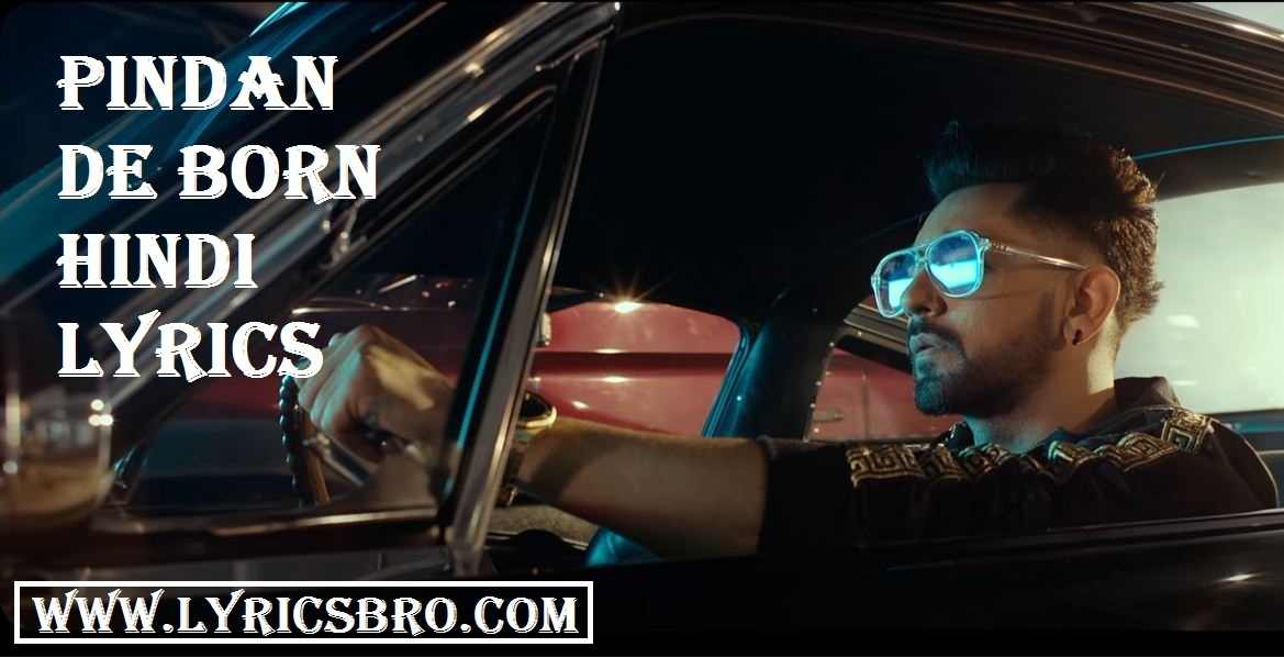 pindan-de-born-hindi-lyrics-babbal-rai,t-series-apna-punjab