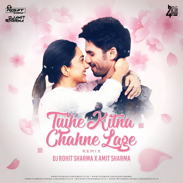 Tujhe Kitna Chahne Lage (Remix) Dj Rohit Sharma X Amit Sharma , Tujhe Kitna Chahne Lage (Remix) Dj Rohit Sharma X Amit Sharma