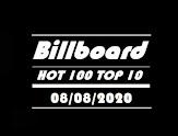 BILLBOARD HOT 100 TOP 10 - HITS  AUGUST 08,  2020 (08/08/2020)