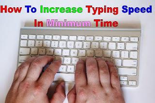 How to increase Typing Speed in minimum time [कम समय में टाइपिंग स्पीड कैसे बढ़े]