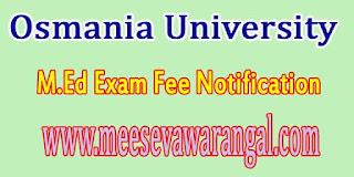 Osmania University M.Ed Spl Education 1st / 2nd Sem Oct 2016 Exam Fee Notification