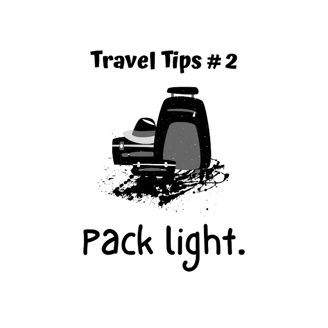 Travel Tip #2: Pack light