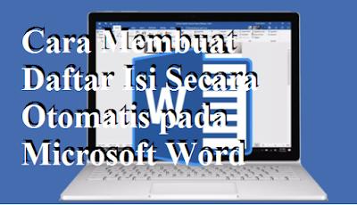 Cara Membuat Daftar Isi Secara Otomatis pada Microsoft Word