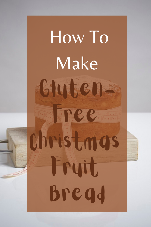 Gluten-Free Christmas Fruit Bread: How To Make