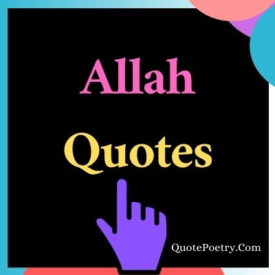 100 Allah Quotes - Islam quotes about life
