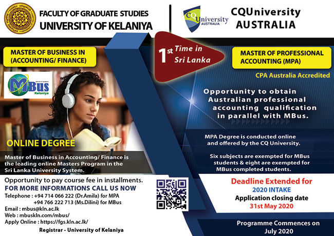 Online Master of Business from University of Kelaniya / MPA from CQ University Australia.