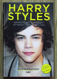 Takie książki - Taka Troche o Alice Montgomery - HARRY STYLES Narodziny gwiazdy. Od marzeń do One Direction