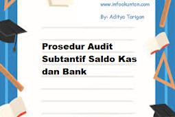 Prosedur Audit Subtantif Saldo Kas dan Bank