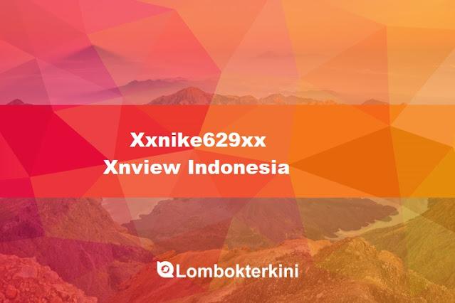 Xxnike629xx Xnview Indonesia 2019 Apk