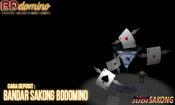 Cara Deposit Bandar Sakong BDdomino