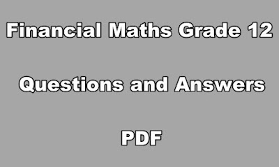 Financial Maths Grade 12 Questions and Answers PDF
