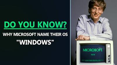 Alasan Kenapa Microsoft Memberi nama OS mereka 'Windows'