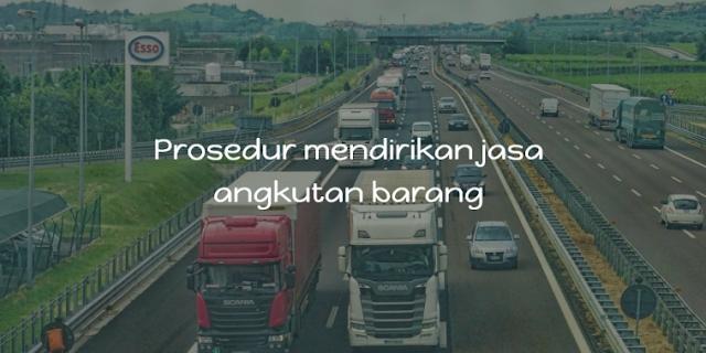 prosedur mendirikan perusahaan jasa angkutan barang