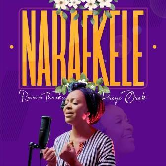 Preye Orok - ''Nara Ekele'' (Receive Thanks)    @preyeorok