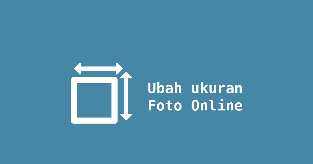 Cara Mengubah Foto Jadi 3x4 2x3 4x6 Ukuran Resmi Secara Online Tanpa Software Ekorkode Com