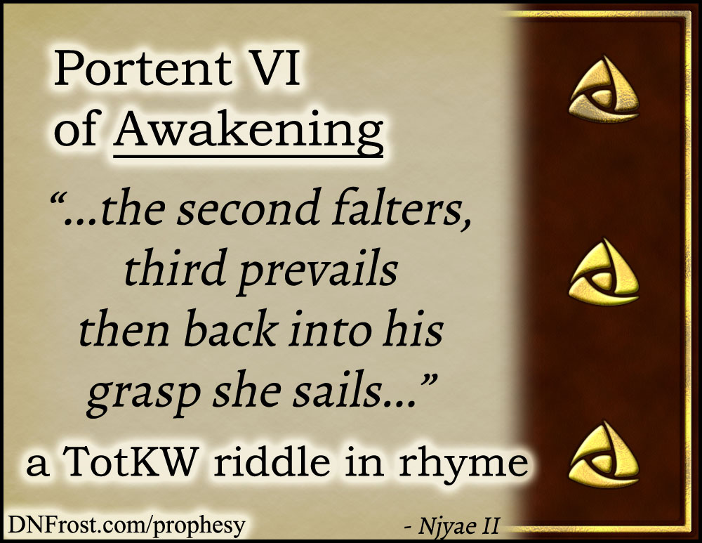 Portent VI of Awakening: the second falters, third prevails www.DNFrost.com/prophesy #TotKW A riddle in rhyme by D.N.Frost @DNFrost13 Part of a series.