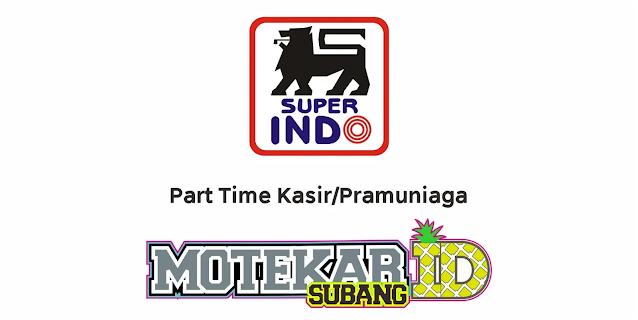 Lowongan Kerja Super Indo Februari 2021 - Motekar Subang