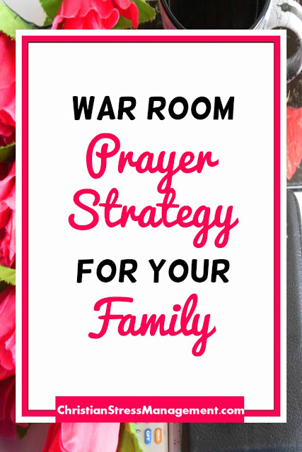 War Room Prayer Strategy for your Family