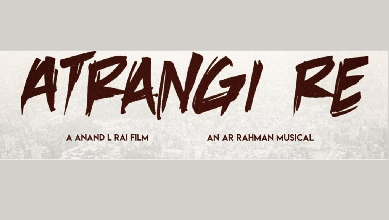 Atrangi Re-Release Date, box office collection, IMDB Ratings, Film cast and other details