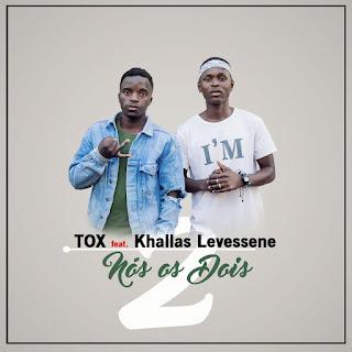 Tox  Feat. Khallas Levessene - Nós os Dois