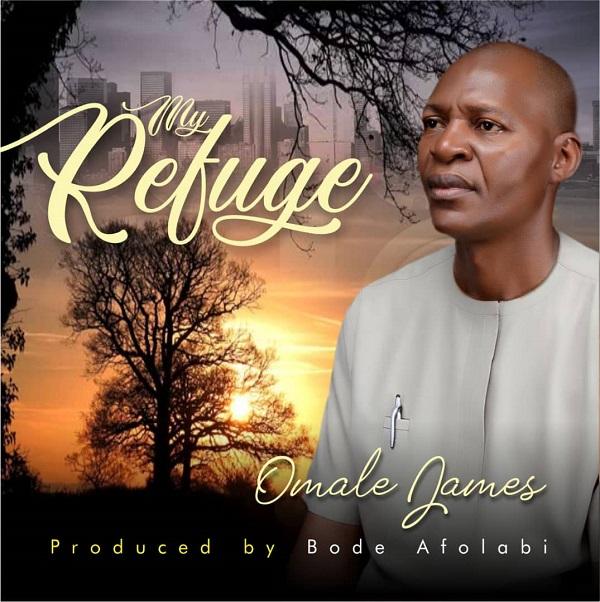 Omale James - My Refuge Lyrics & Mp3 Download