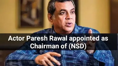 Veteran Actor Paresh Rawal appointed as Chairman of National School of Drama (NSD) Society: Quick Highlights