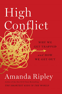 High Conflict: Why We Get Trapped and How We Get Out (Simon & Schuster, 2021, 368 pages)