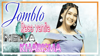 Lirik Lagu Jomblo Rasa Vanila - Nella Kharisma