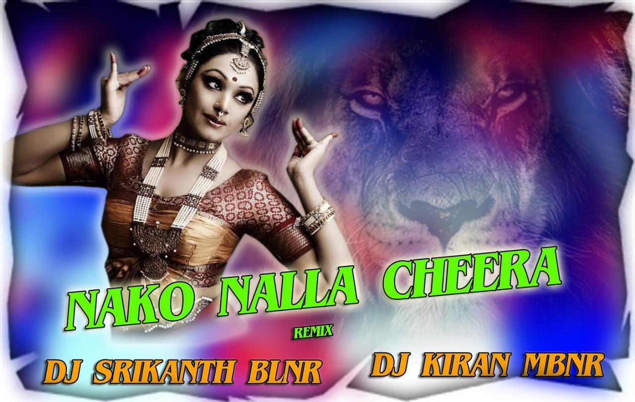 NAKO NALLA CHEERA REMIX DJ SRIKANTH BLNR N DJ KIRAN MBNR(www.newdjsworld.in)