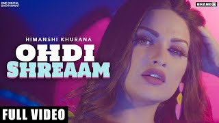Ohdi Shreaam song Download Himanshi Khurana Lyrics in English, Hindi & Punjabi.