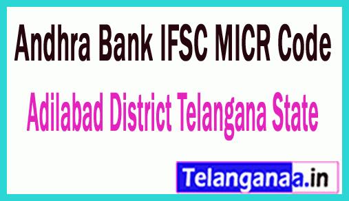 Andhra Bank IFSC MICR Code Adilabad District Telangana State