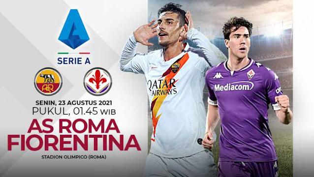 Link Live Streaming AS Roma vs Fiorentina Seri A Italia